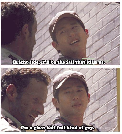 Rick & Glenn, The Walking Dead ..I'm a glass half full kind of guy http://pinterest.com/yankeelisa/the-walking-dead/