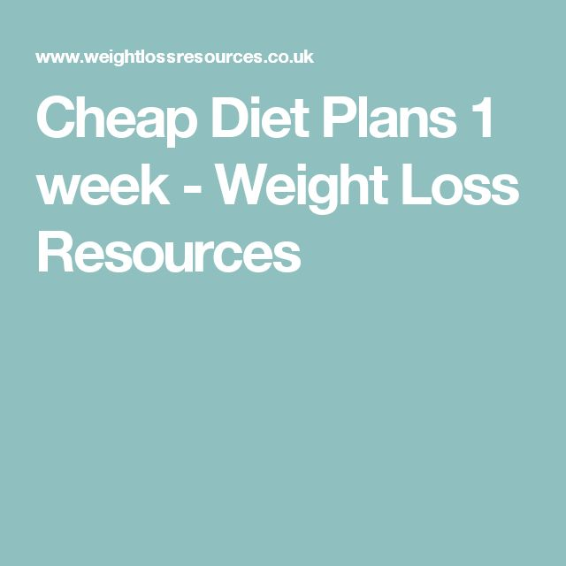 Cheap Diet Plans 1 week - Weight Loss Resources