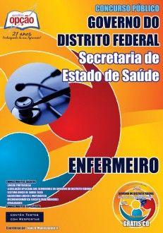 Apostila Concurso Secretaria de Estado de Saúde do Distrito Federal - SES/DF - 2014: - Cargo: Enfermeiro