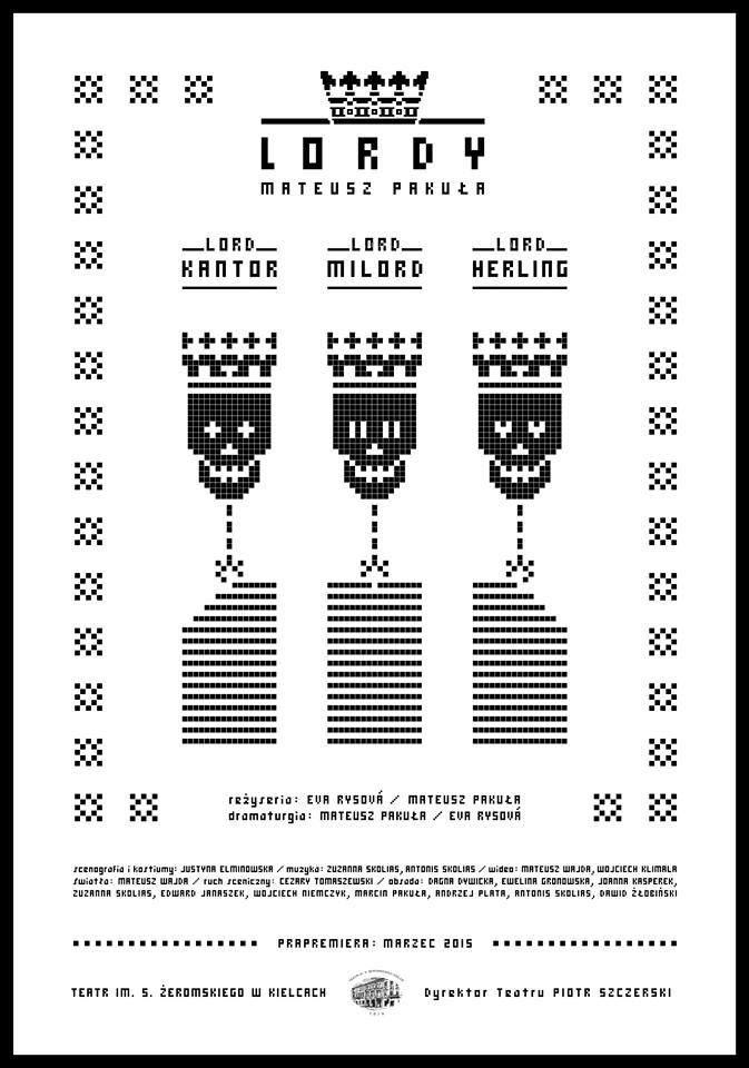 """W najbliższą sobotę (7 marca) w Teatrze im. Żeromskiego odbędzie się prapremiera sztuki Mateusza Pakuły """"Lordy: Lord Kantor / Lord Milord / Lord Herling"""" w reżyserii autora i Evy Rysovej, inspirowanej ważnymi postaciami ze świata kultury."""