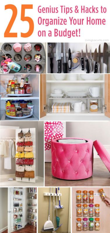 25 Genius Tips and Hacks to Organize Your Home on a Budget