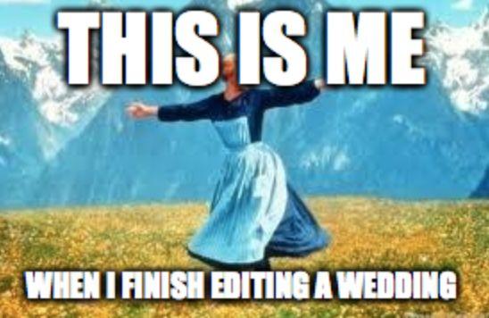 100% True. #YES #wedding #photographer #meme #funny