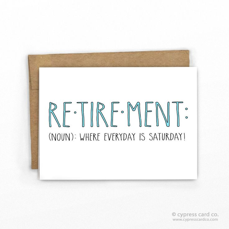 Funny Retirement Congratulations Card ~ Everyday is Saturday! by CypressCardCo on Etsy https://www.etsy.com/listing/209365932/funny-retirement-congratulations-card