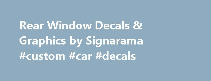 Rear Window Decals & Graphics by Signarama #custom #car #decals http://car.nef2.com/rear-window-decals-graphics-by-signarama-custom-car-decals/  #decals for cars # Signarama creates Custom Rear Window Graphics for vehicles of all shapes[...]