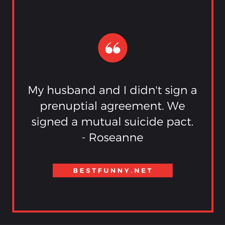 Funny Marriage Quote My Husband And I DidnT Sign A Prenuptial