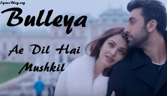Song - Bulleya   Movie - Ae Dil Hai Mushkil   Singers - Amit Mishra, Shilpa Rao…