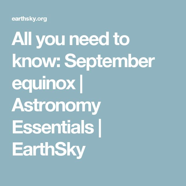 All you need to know: September equinox | Astronomy Essentials | EarthSky