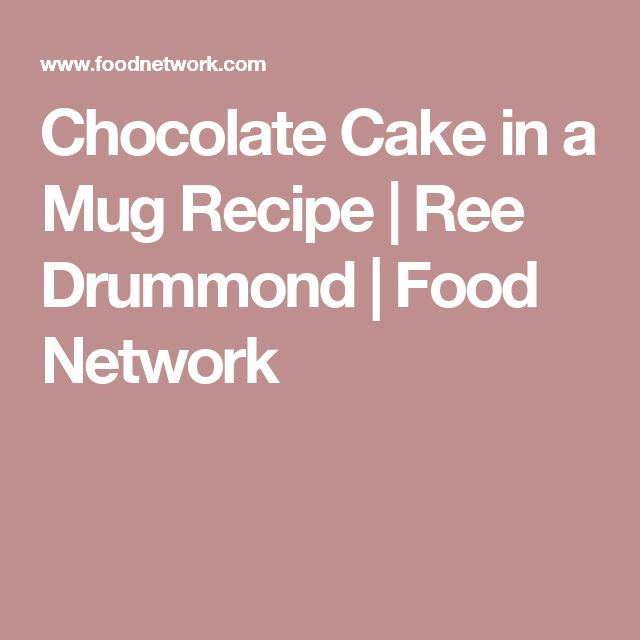 Chocolate Cake in a Mug | Recipe | Food network recipes ...