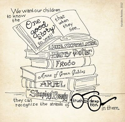 We want our children to know the One Good Story so well that when they see them, they can recognize the strands of truth and deception in them.