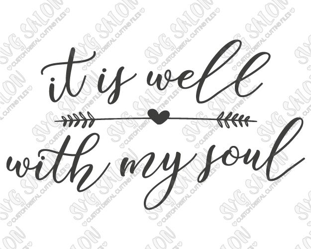 It Is Well With My Soul Christian Custom DIY Sign Decal Cutting File in SVG, EPS, DXF, JPG, and PNG Format