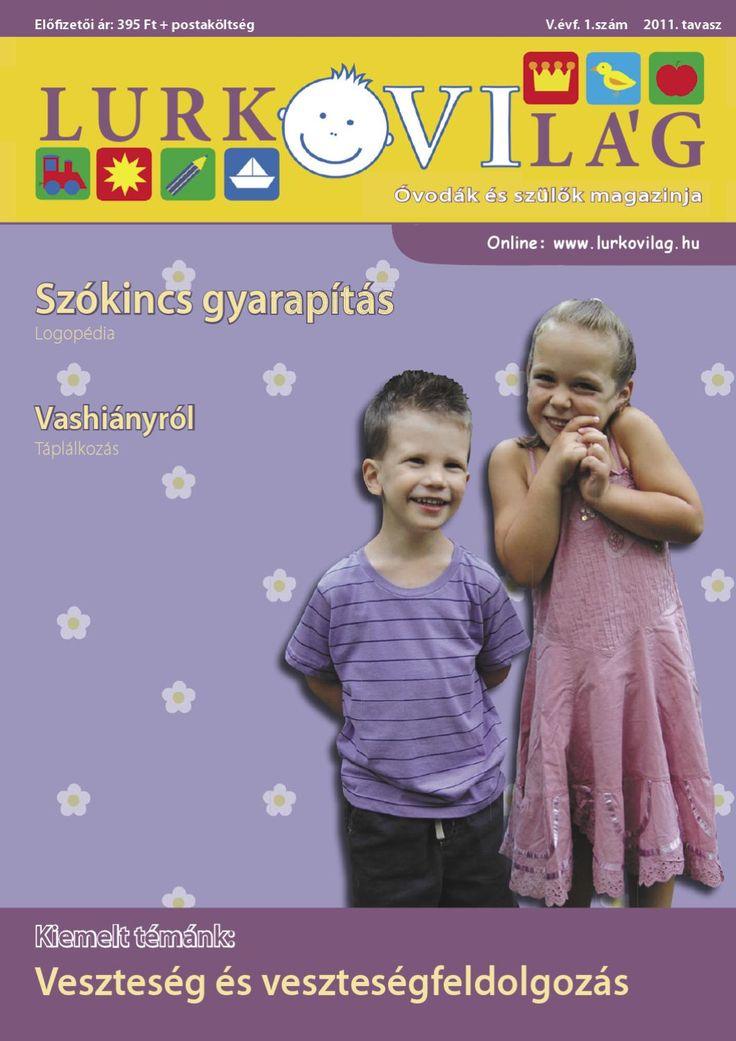 LurkóVilág 2011. tavaszi szám Kiemelt téma: Veszteség és veszteségfeldolgozás óvodáskorban