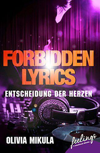 Forbidden Lyrics: Entscheidung der Herzen von Olivia Mikula…
