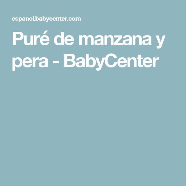 Puré de manzana y pera - BabyCenter