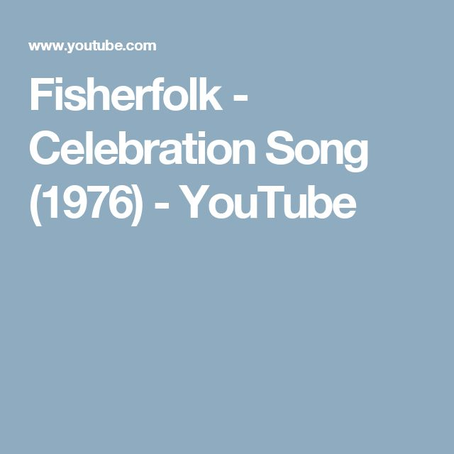 Fisherfolk - Celebration Song (1976) - YouTube