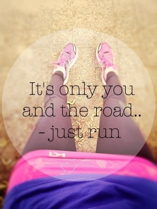 It's only you and the road quotes girl pink shoes fitness run healthy jogging resolutions