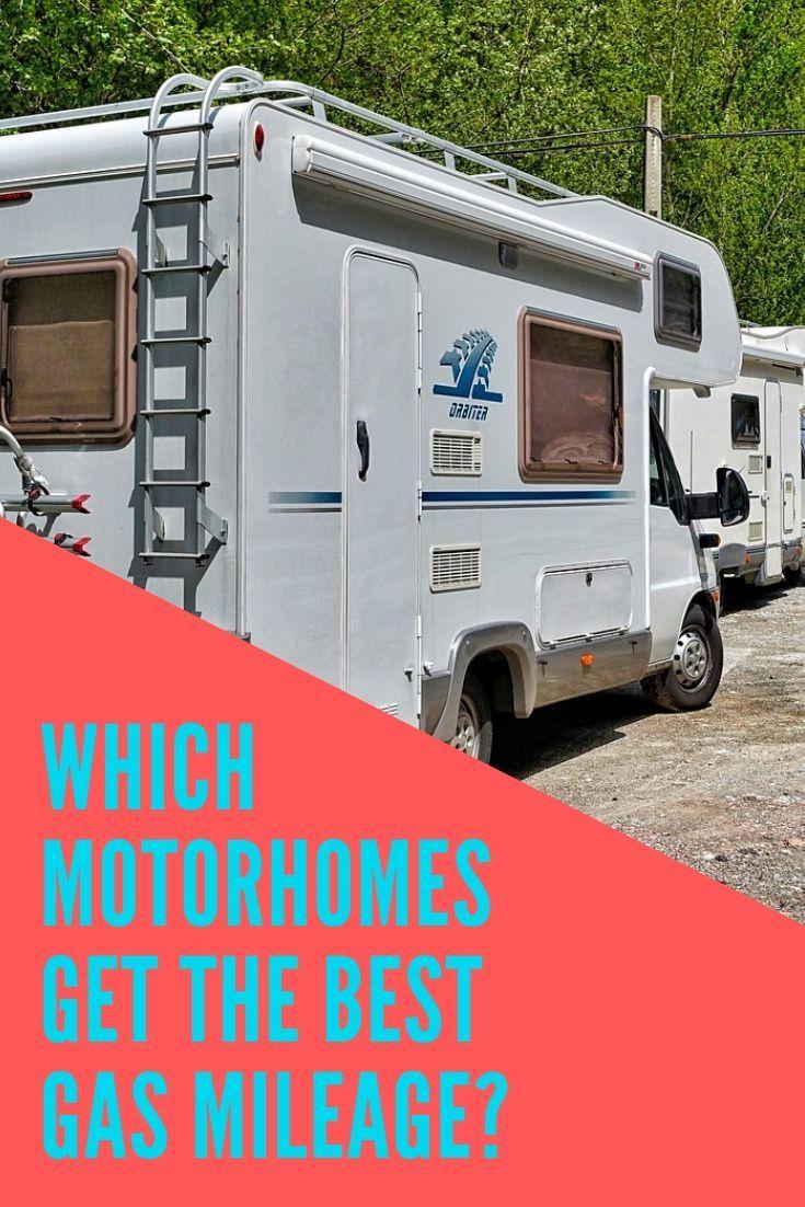Which Motorhomes Get The Best Gas Mileage Motorhome Best Gas
