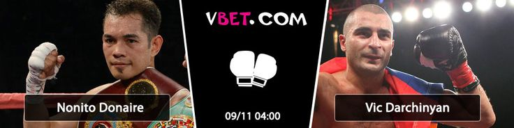 Bet Online on Nonito Donaire vs Vic Darchinyan  09/11 at 04:00 GMT+4  www.vbet.com On Saturday night in Corpus Christi, Texas, four-division world champion Nonito Donaire makes his long-awaited return to action after losing to Guillermo Rigondeaux by unanimous decision last April. His opponent will be the always ready Vic Darchinyan.  As he told it will be a great fight. Nonito Donaire knocked out Vic Darchinyan in 2007, which was the first defeat in Darchinyan's career.