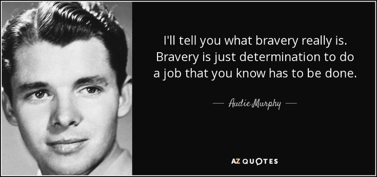 "Discover Audie Murphy famous and rare quotes. Share Audie Murphy quotations about war and soldiers. ""I'll tell you what bravery really is. Bravery..."""