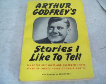 1952 Paperback Arthur Godfrey's Stories I Like To Tell Jokes Anecdotes