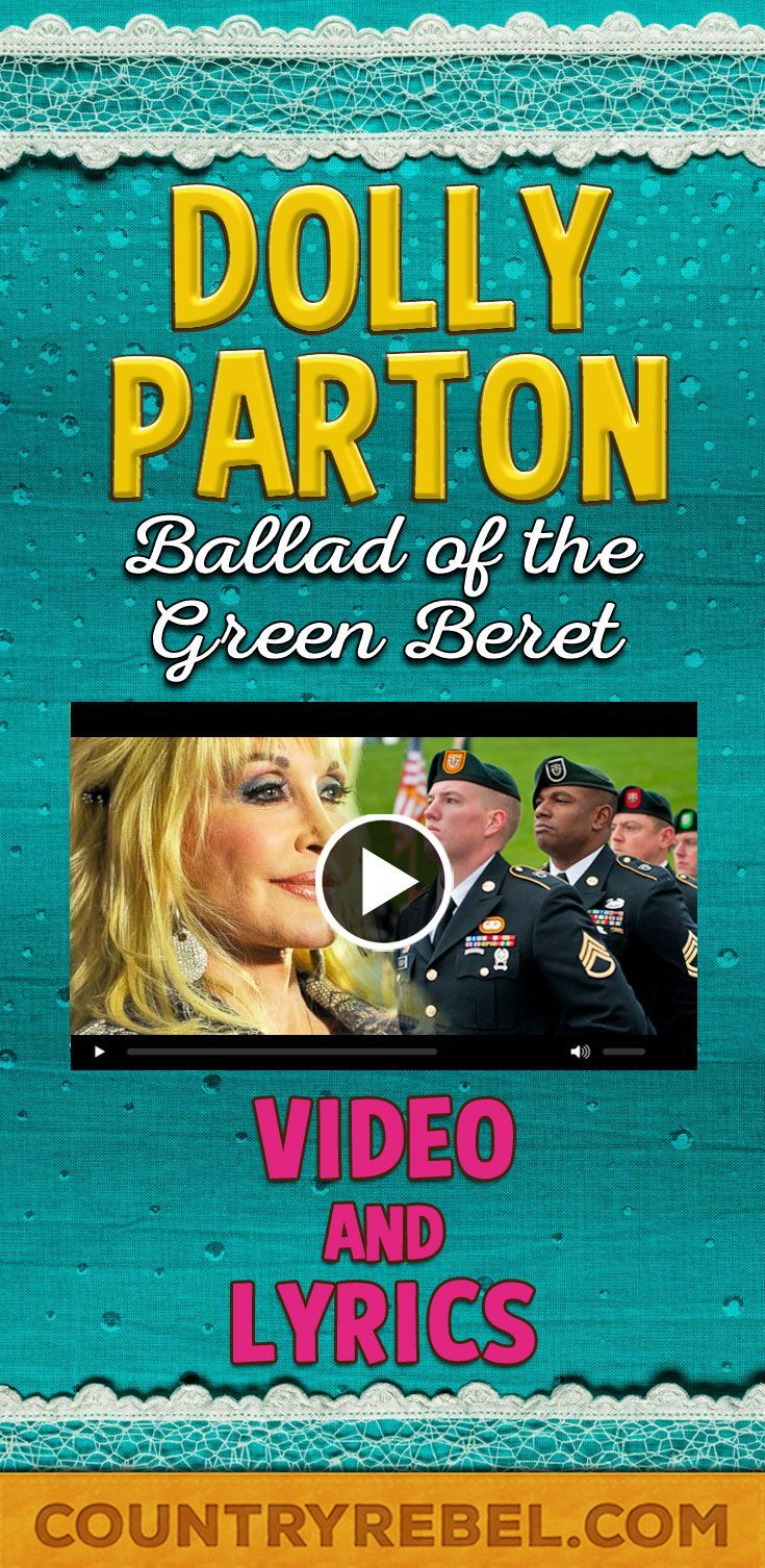 Country Music - Dolly Parton - Ballad of The Green Beret Lyrics and Youtube Country Music Video http://countryrebel.com/blogs/videos/18723087-dolly-parton-ballad-of-the-green-beret-video