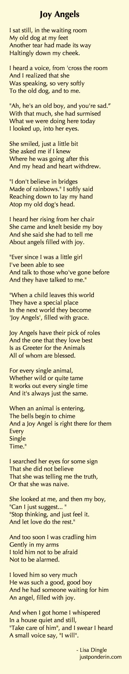 I guess you'd need to lose an animal to appreciate this...I do.  (Original message with this post: Joy Angels by Lisa Dingle (the mother of one of my best friends!) Extremely touching read for anyone who has ever lost a loved animal.)