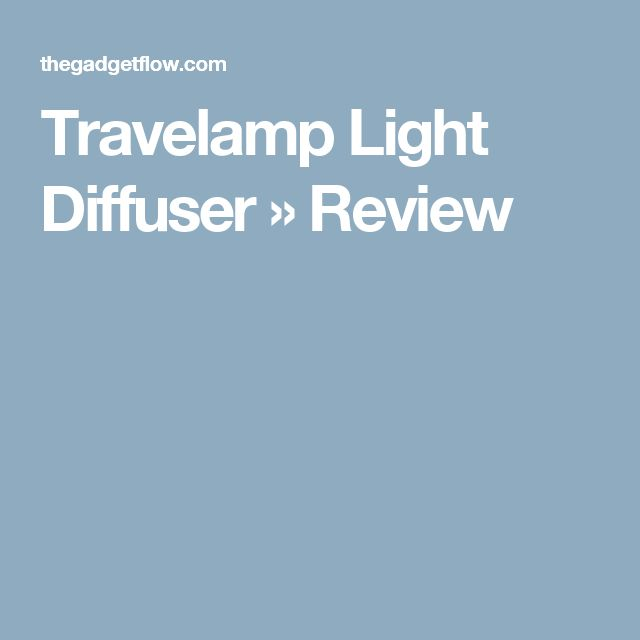 Travelamp Light Diffuser » Review