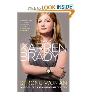 Strong Woman: Ambition, Grit and a Great Pair of Heels    Really enjoyed this book and a great insight into how Karren thinks.