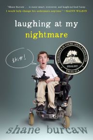 Laughing at My Nightmare by  Shane Burcaw --