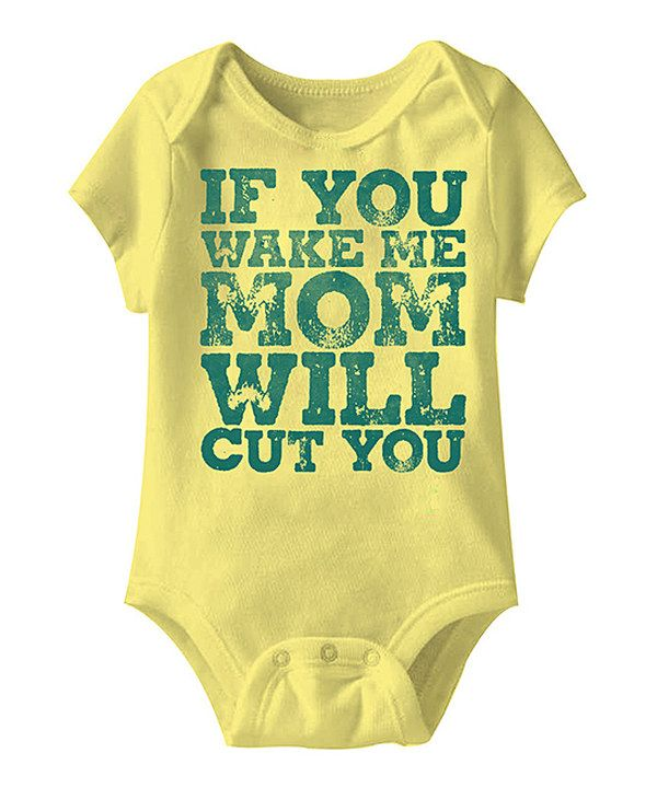Love this Banana 'If You Wake Me Mom Will Cut You' Bodysuit - Infant by Urs Truly on #zulily! #zulilyfinds