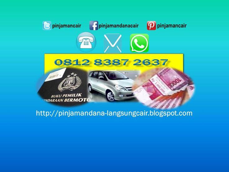 pinjaman dana tunai jaminan bpkb mobil dan motor hubungi 081283872637 call sms WA