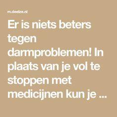 Er is niets beters tegen darmproblemen! In plaats van je vol te stoppen met medicijnen kun je beter deze zelfgemaakte manier leren. - Deelze.nl
