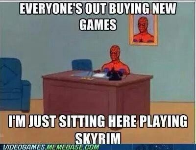 You don't need new games if you have skyrim