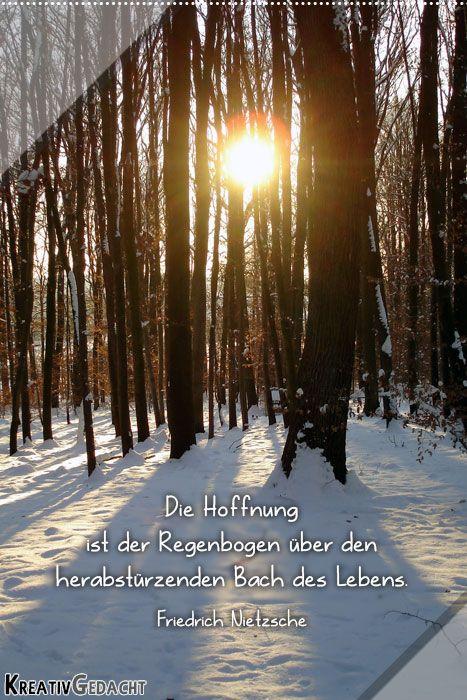 Hoffnung ist der Regenbogen über den herabstürzenden Bach des Lebens - Friedrich Nietzsche