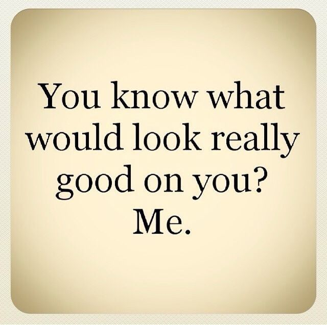 Me. love quotes you look me good funny quotes instagram instagram ...