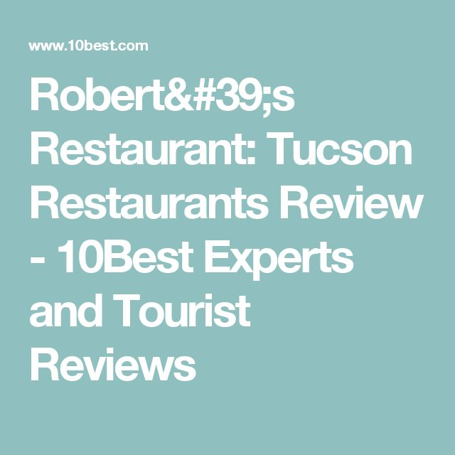 Robert's Restaurant: Tucson Restaurants Review - 10Best Experts and Tourist Reviews