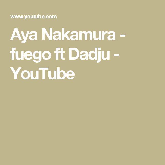 Aya Nakamura - fuego ft Dadju - YouTube