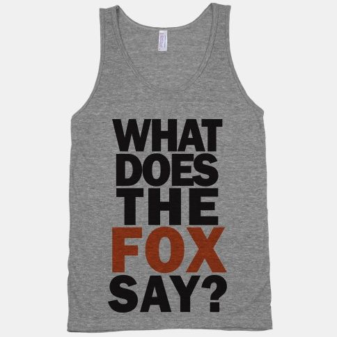 What Does The Fox Say: Fashion, Style, Clothes, Fitness, T Shirts, Tshirt, Design, Tanks, Workout