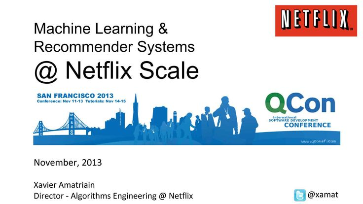 Machine Learning & Recommender Systems at Netflix Scale