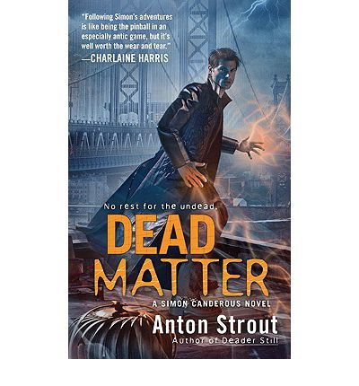 The spirit populace of Manhattan doesn't appreciate its well-deserved RIP being disturbed, and Department of Extraordinary Affairs Agent Simon Canderous is sent in to do damage control, in this third novel in a fantastic new series. Original.