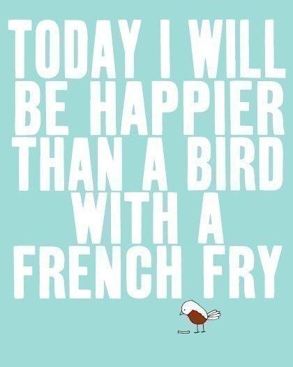 :): Illustrations Art, Famous Quotes, Birds Art, Happy Quotes, Art Prints, French Fries, Motivation Quotes, Quotes Art, Inspiration Quotes