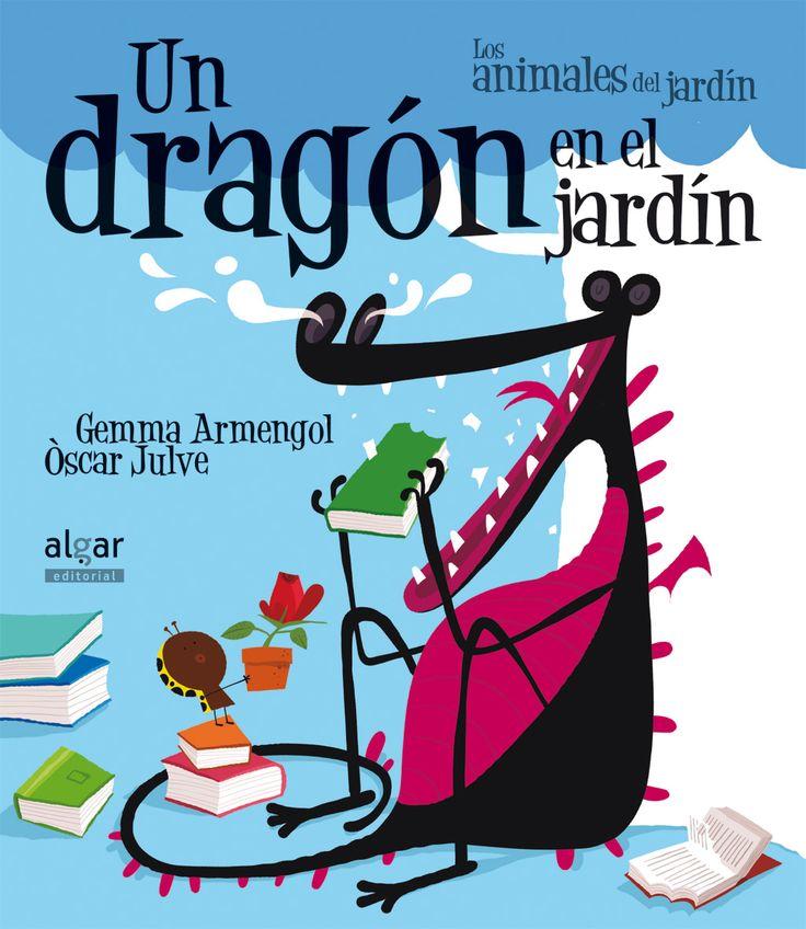"""Gemma Armengol / Òscar Julve. """"Un dragón en el jardín"""" / """"Un drac al jardí"""". Editorial Algar. / Editorial Bromera (2 a 6 años) ¡Un dragón se está comiendo los libros de la biblioteca! Por suerte, la mariquita Antoñita no le tiene miedo. Es más: está dispuesta a demostrarle que los libros sientan mucho mejor... ¡si los lees!"""