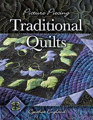 Picture Piecing Traditional Quilts by Cynthia England