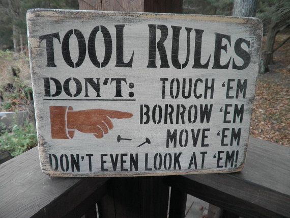 Tool Rules, funny sign, dad sign wood sign Tool rules dont touch em ....