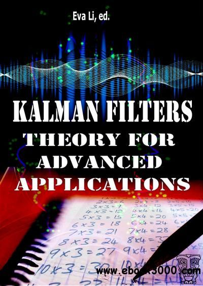 Kalman Filters  Theory for Advanced Applications free ebook