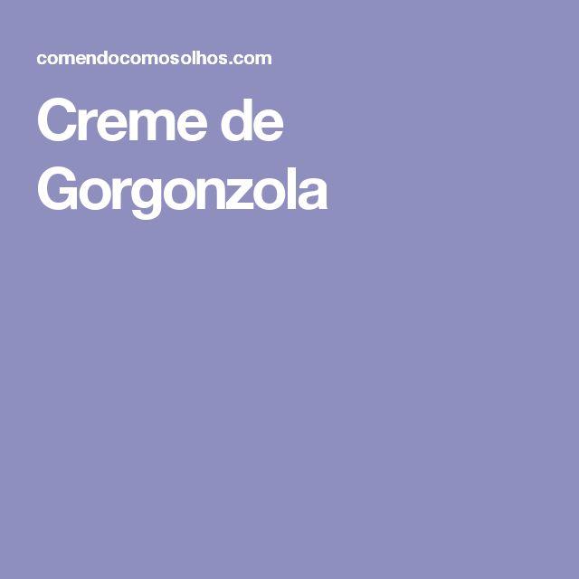 Creme de Gorgonzola