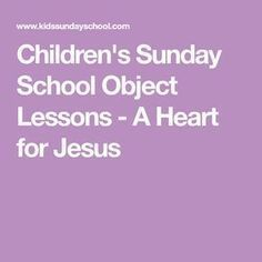 Children's Sunday School Object Lessons - A Heart for Jesus