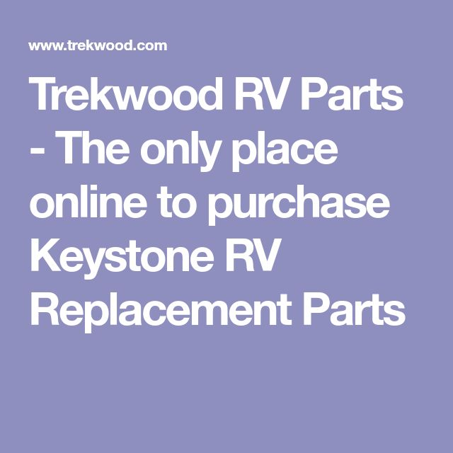 Trekwood RV Parts - The only place online to purchase Keystone RV Replacement Parts