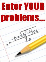 Type in your algebra problem and this software shows you how to get the answer. This will be so helpful with homework