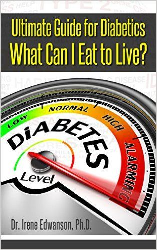 Ultimate Guide for Diabetics: What Can I Eat To Live? (diabetes diet, diabetes nutrition, diabetes cure Book 1) - Kindle edition by Irene Edwanson. Professional & Technical Kindle eBooks @ Amazon.com.