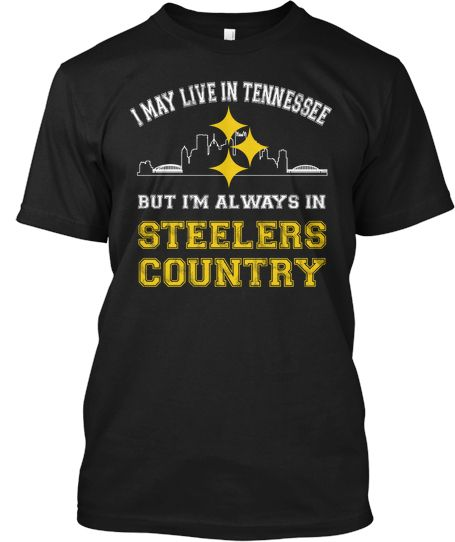 Steelers Country - Tennessee! | Teespring
